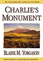Charlie's Monument by Blaine M. Yorgason