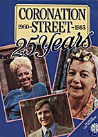 Coronation Street: 25 Years by Graham Nown
