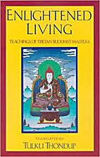 ENLIGHTENED LIVING (Buddhayana Series, 4) by…