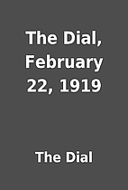 The Dial, February 22, 1919 by The Dial