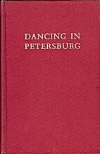 Dancing in Petersburg. The Memoirs of the…