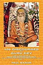 108 Discourses of Guru Dev: Life and…