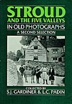 Stroud and the Five Valleys in Old…