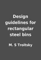 Design guidelines for rectangular steel bins…