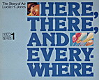 Here, There and Everywhere - the story of…