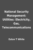 National Security Management: Utilities:…