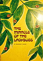The Miracle of the Ladybugs by Margaret…