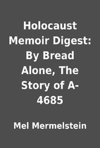 Holocaust Memoir Digest: By Bread Alone, The…