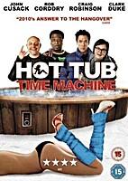 Hot Tub Time Machine [2010 film] by Steve…