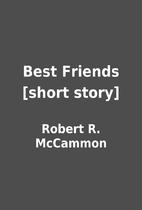 Best Friends [short story] by Robert R.…