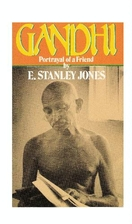 Gandhi: Portrayal of a Friend by E. Stanley…