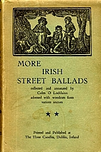 More Irish Street Ballads by Colm O…