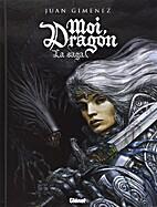 Moi, Dragon - La Saga by Juan Giménez