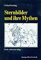 Sternbilder und ihre Mythen by Gerhard…