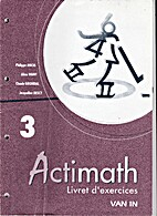 Actimath 3 - Livret d'Exercices by Collectif