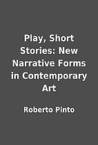 Play, Short Stories: New Narrative Forms in…