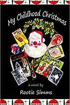 My Childhood Christmas: Christmas 1959--when…