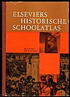 Elseviers historische schoolatlas by S. de…