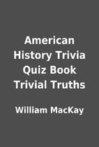 American History Trivia Quiz Book Trivial…