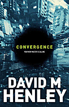 Convergence by David M Henley