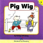 Pig Wig (Hooked on Phonics, Book 3) by…