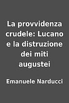 La provvidenza crudele: Lucano e la…