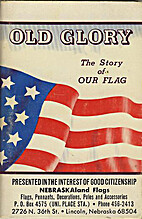 Old Glory: The Story of Our Flag by Mabel R.…