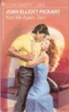 Kiss Me Again, Sam by Joan E. Pickart