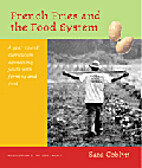 French Fries and the Food System: A…