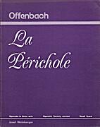 La Perichole [vocal score] by Jacques…