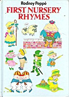 First Nursery Rhymes by Rodney Peppe