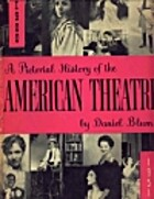A Pictorial History of the American Theatre,…