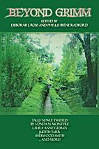 Beyond Grimm by Maya Kaathryn Bohnhoff