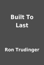 Built To Last by Ron Trudinger