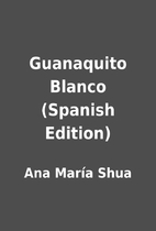 Guanaquito Blanco (Spanish Edition) by Ana…