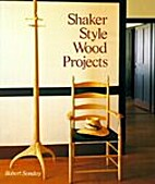 Shaker Style Wood Projects by Robert Sonday