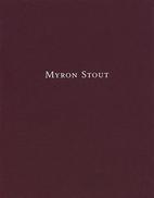 Myron Stout by Myron Stout; David Anfam;…