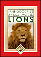 Jane Goodall's Animal World: Lions by Leslie…