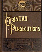 Christian persecutions, being a historical…