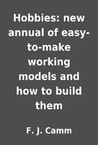 Hobbies: new annual of easy-to-make working…