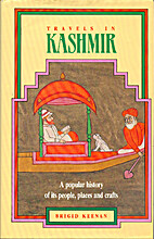 Travels in Kashmir: A Popular History of Its…