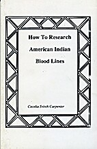How to Research American Indian Blood Lines:…