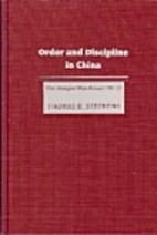 Order and Discipline in China: The Shanghai…