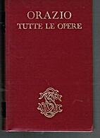 Orazio tutte le opere by Quinto Orazio…