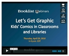 Booklist Webinar Let's Get Graphic by…