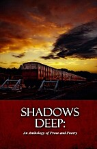 Shadows Deep: An Anthology of Prose and…