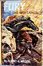 Fury and the Mustangs by Albert G. Miller
