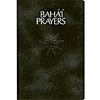 Baha'i Prayers: A Selection of Prayers…