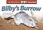 Bilby's Burrow by Steve (photos) Rebecca…