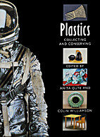 Plastics: Collecting and Conserving by Colin…